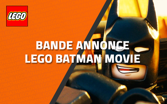 Bande-Annonce The LEGO Batman Movie