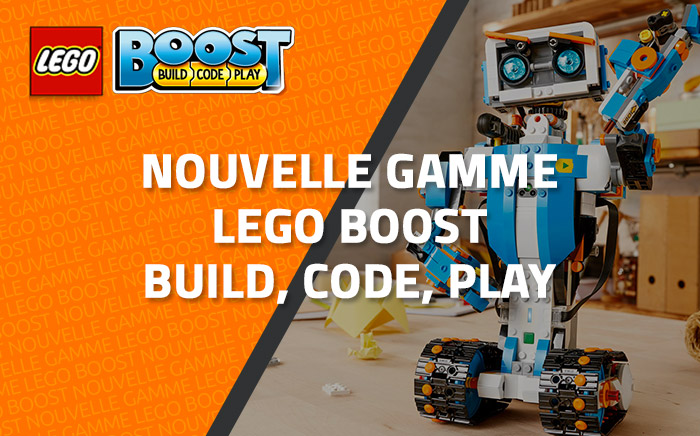 Nouvelle gamme LEGO Boost : Build, Code, Play