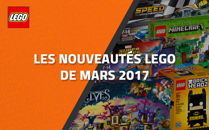 les nouveaut s lego de mars 2017. Black Bedroom Furniture Sets. Home Design Ideas