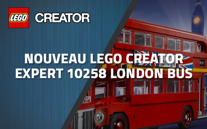 Nouveau LEGO Creator 10258 London Bus