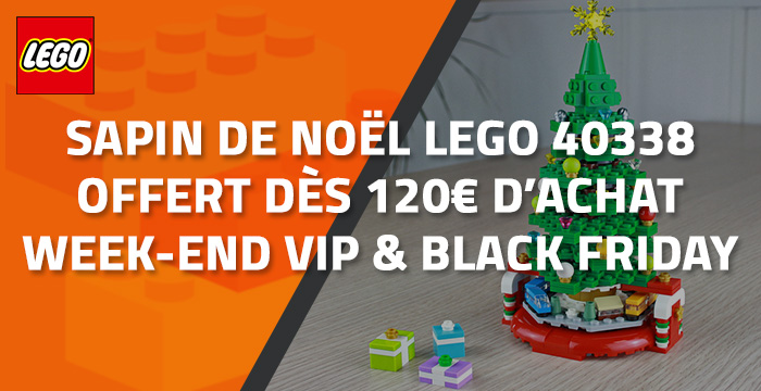 Le sapin de Noël LEGO offert dès 120€ d'achat (Week-end VIP & Black Friday)
