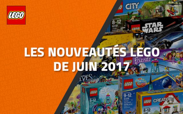 les nouveaut s lego de juin 2017. Black Bedroom Furniture Sets. Home Design Ideas