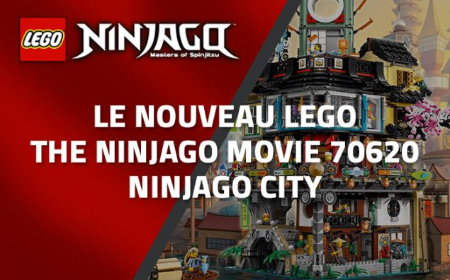 Le nouveau (et énorme) LEGO The Ninjago Movie 70620 Ninjago City