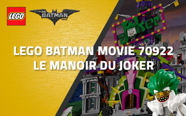 Nouveau LEGO Batman Movie 70922 Le manoir du Joker
