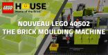 Nouveau LEGO House 40502 The Brick Moulding Machine