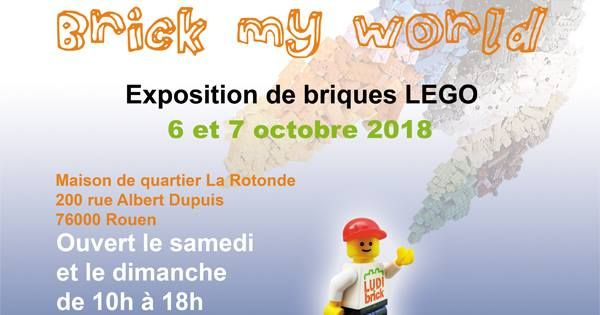 Exposition LEGO EXPO BRICK MY WORLD 2018 à ROUEN (76000)